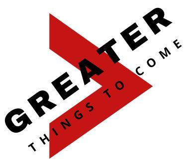 Greater Things to Come Campaign